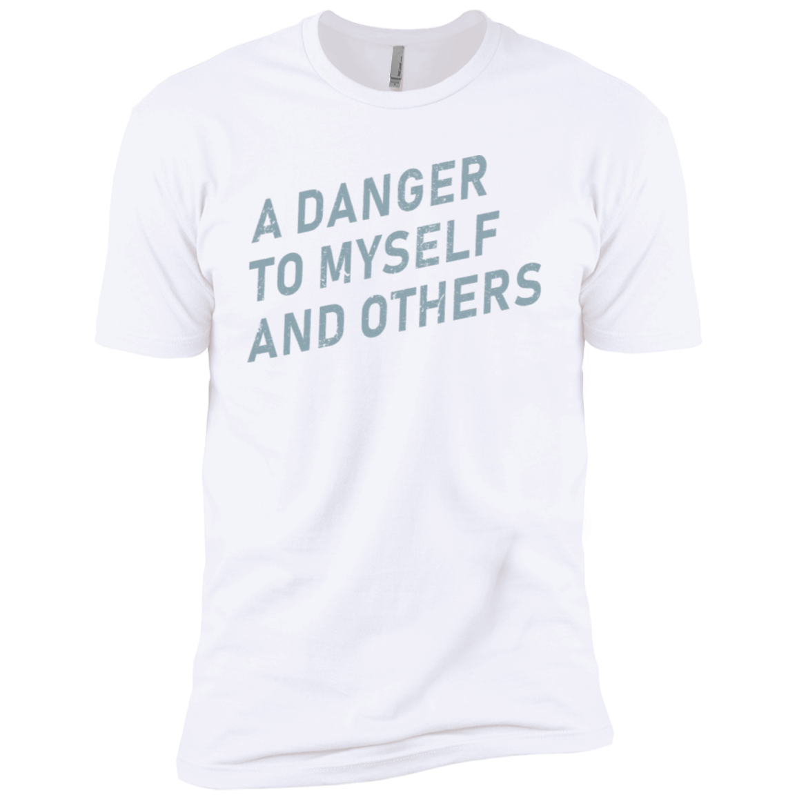 A Danger To Myself And Others Men's Classic Tee