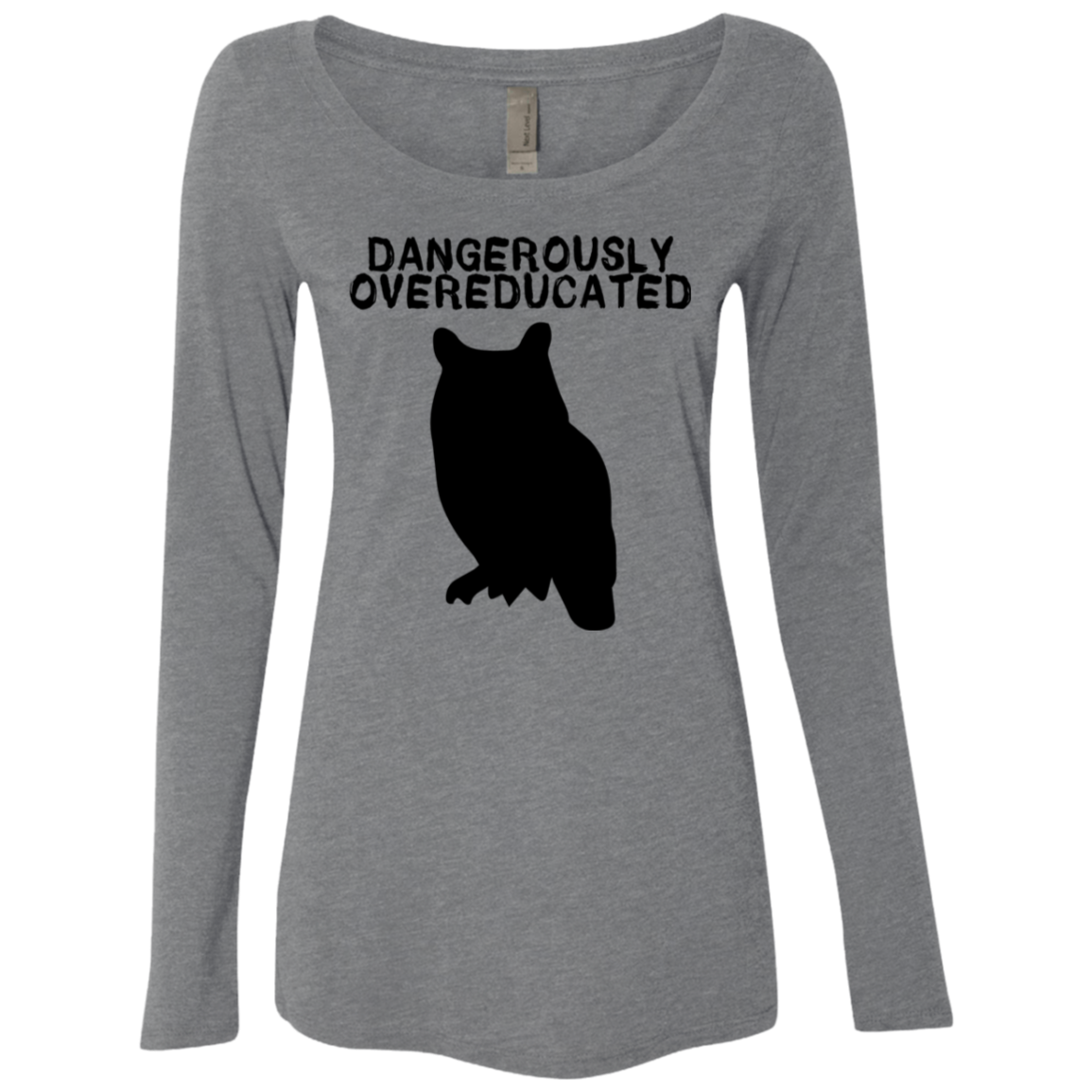 Dangerously Overeducated Owl Women's Long Sleeve Tee