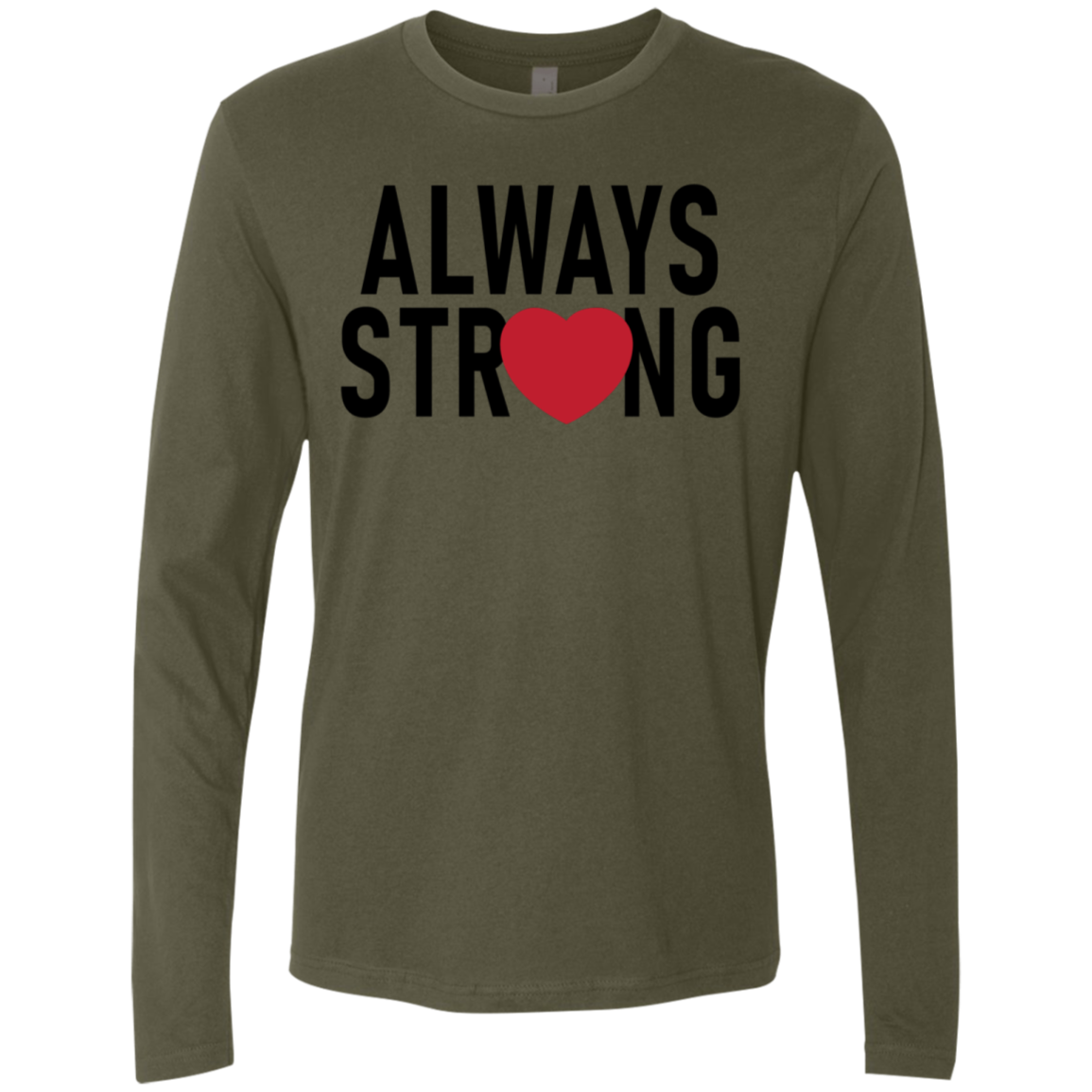 Always Stay Strong Men's Long Sleeve Tee