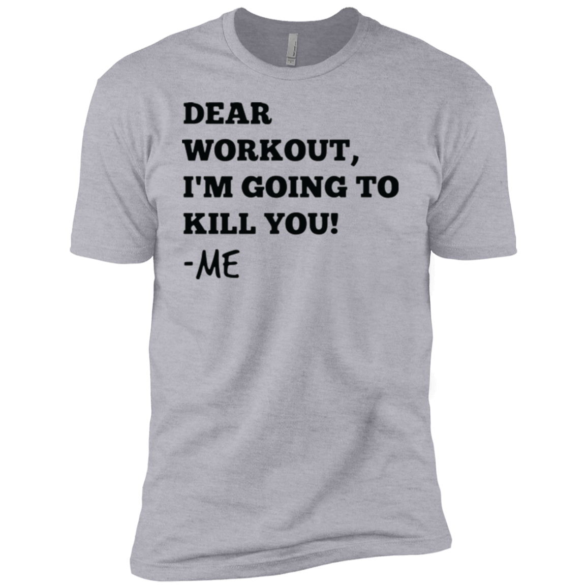 Dear Workout I'm Going to Kill You Men's Classic Tee