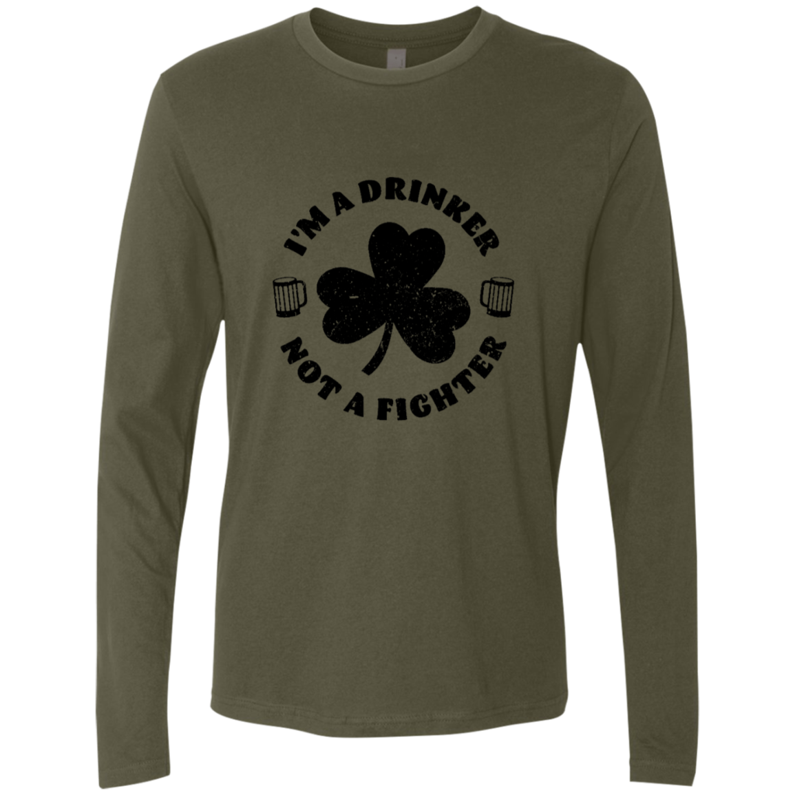 I'm A Drinker Not A Fighter Men's Long Sleeve Tee