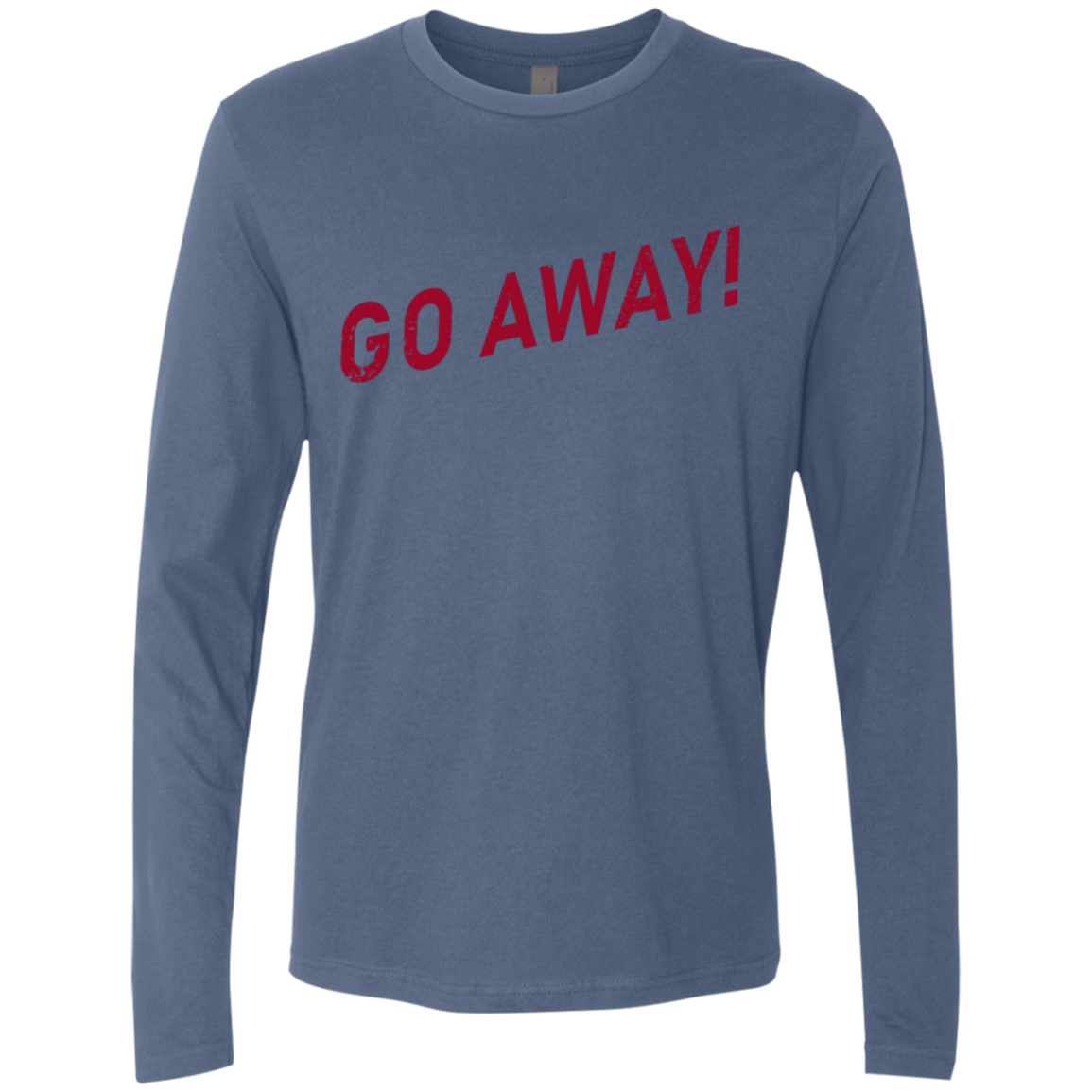 Go Away Men's Long Sleeve Tee