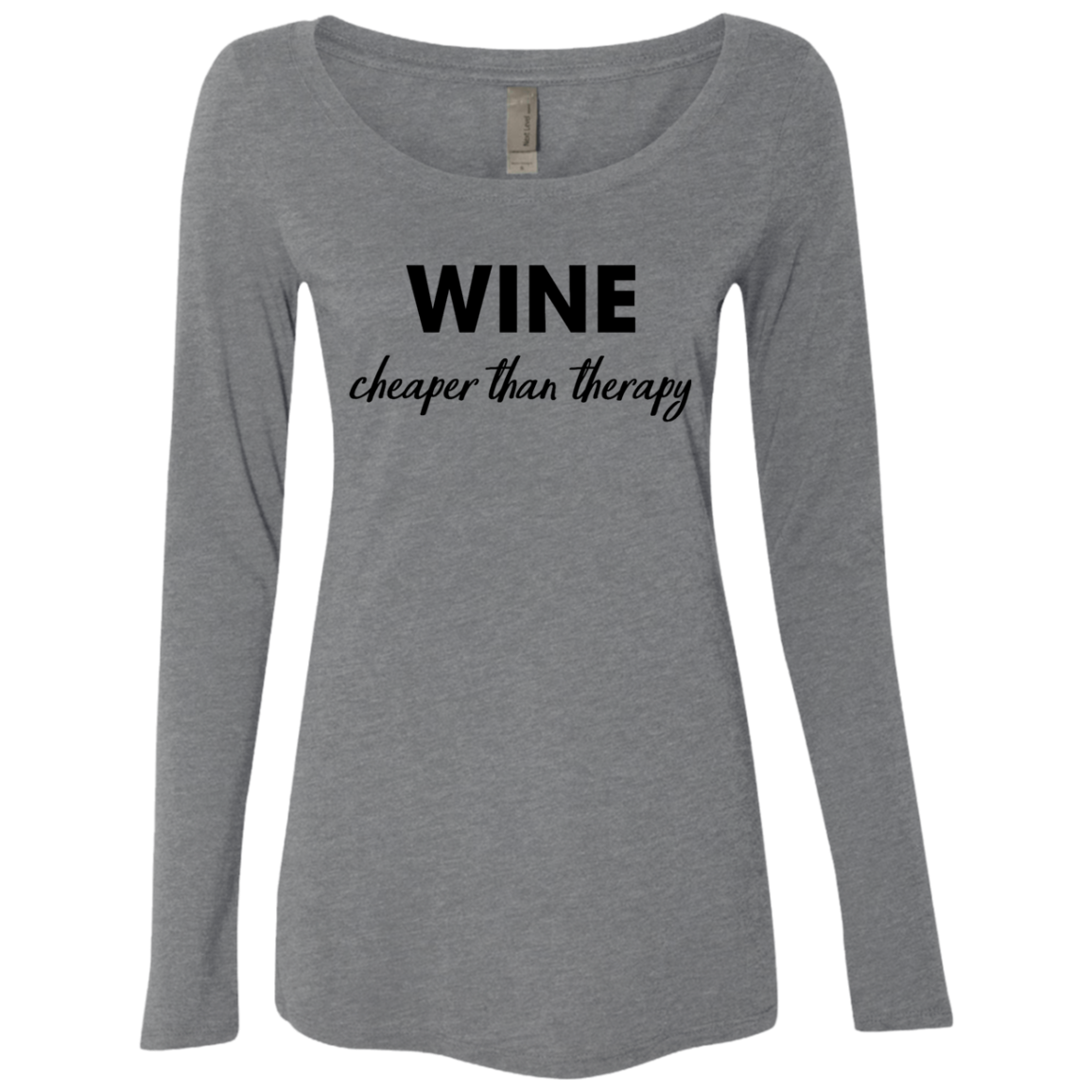 Wine Cheaper Than Therapy Women's Long Sleeve Tee