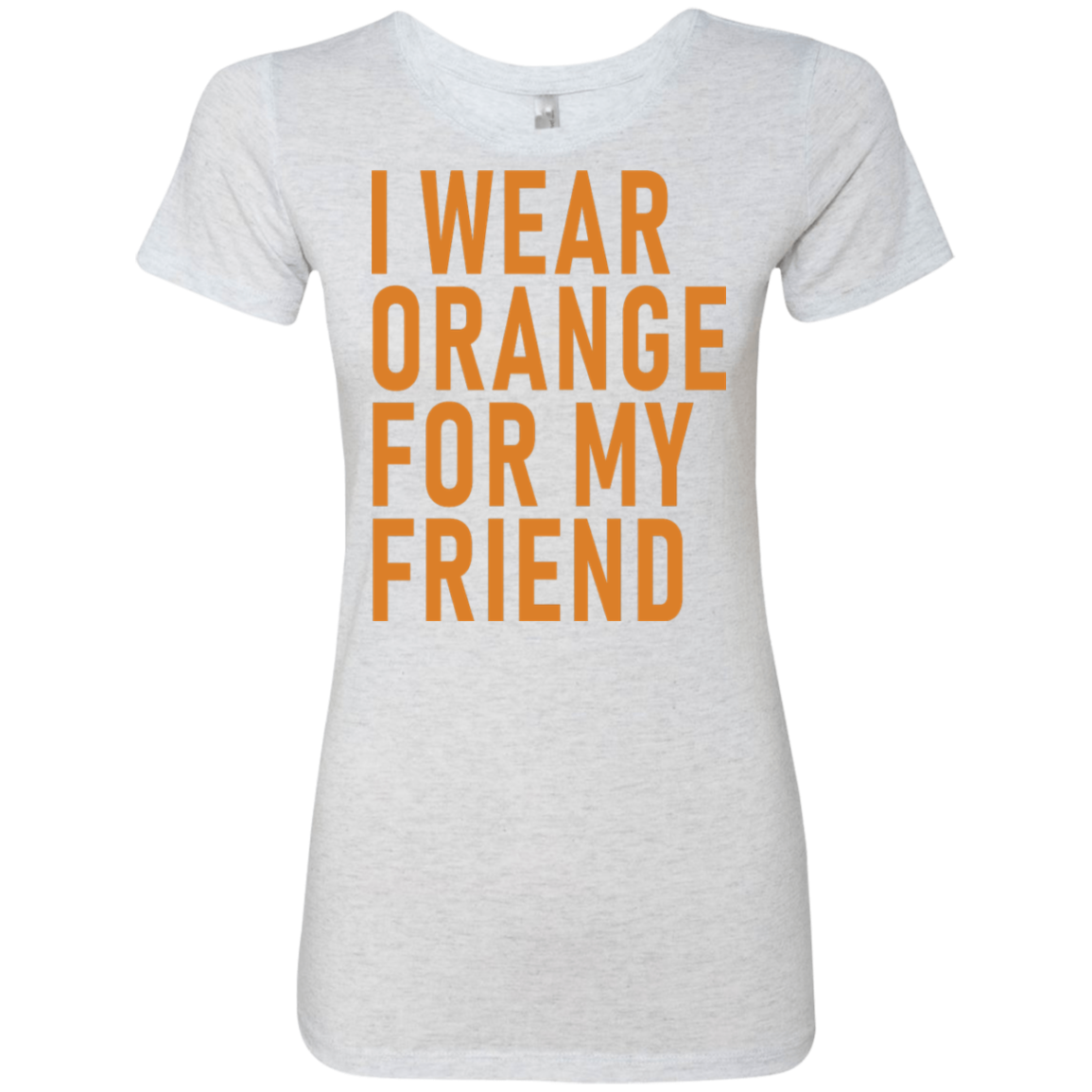 I Wear Orange For My Friend Women's Classic Tee