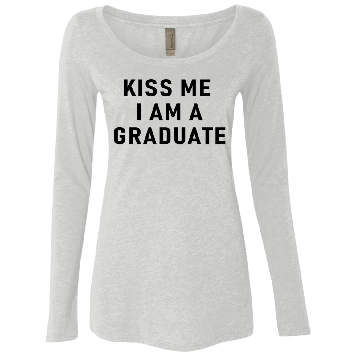 Kiss Me I'm A Graduate Women's Long Sleeve Tee
