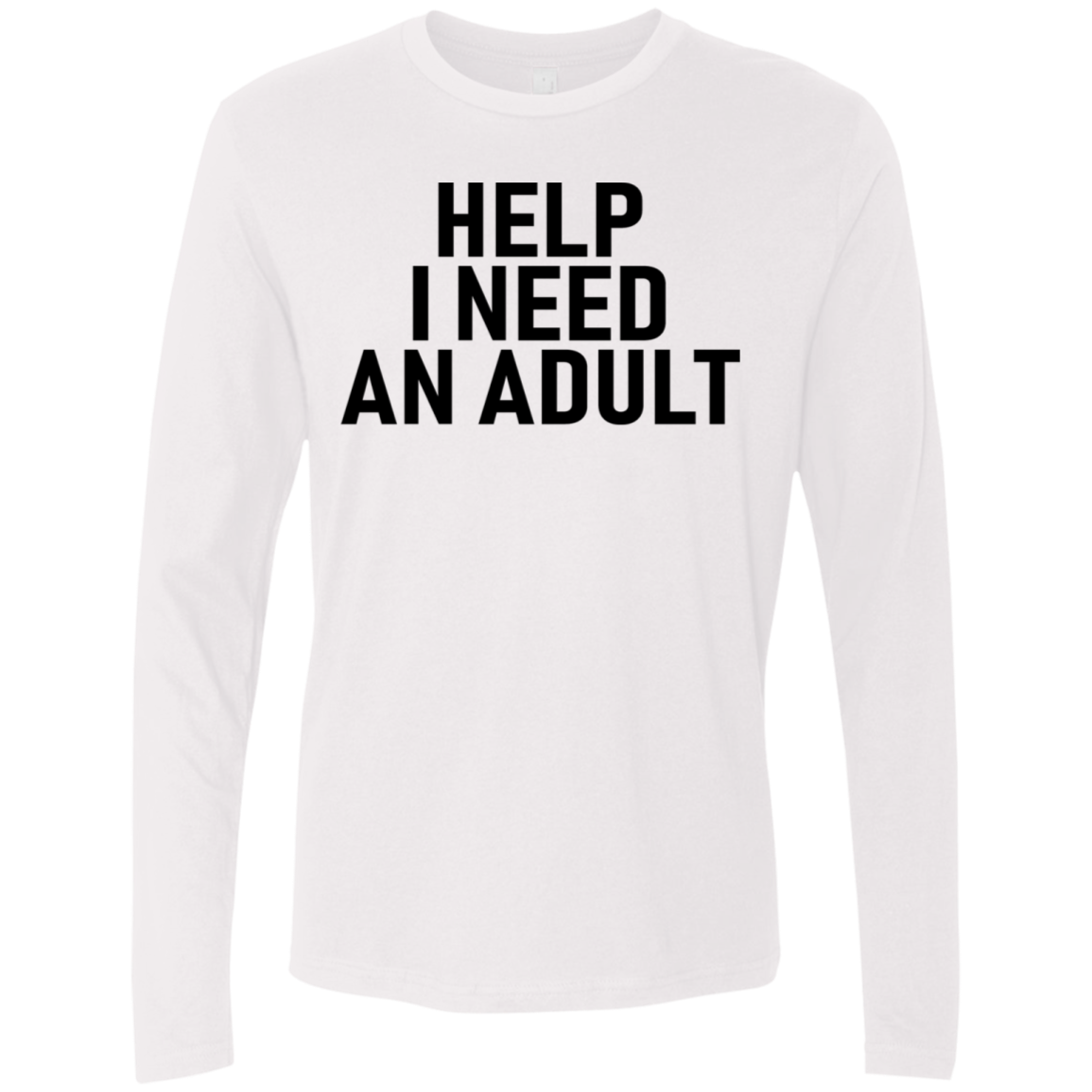 Help I Need An Adult Men's Long Sleeve Tee