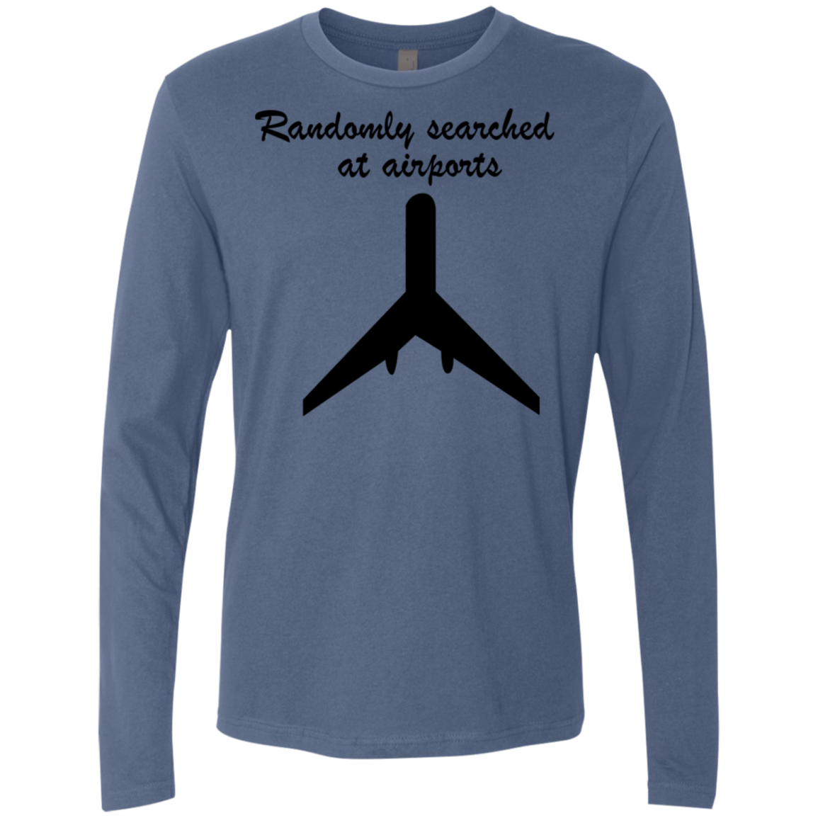 Randomly Searched At Airports Men's Long Sleeve Tee