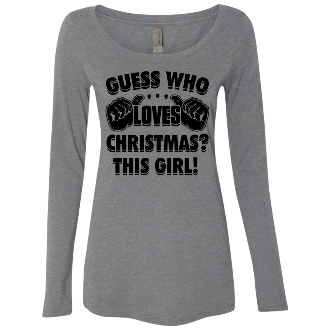 Guess Who Loves Christmas This Girl Women's Long Sleeve Tee