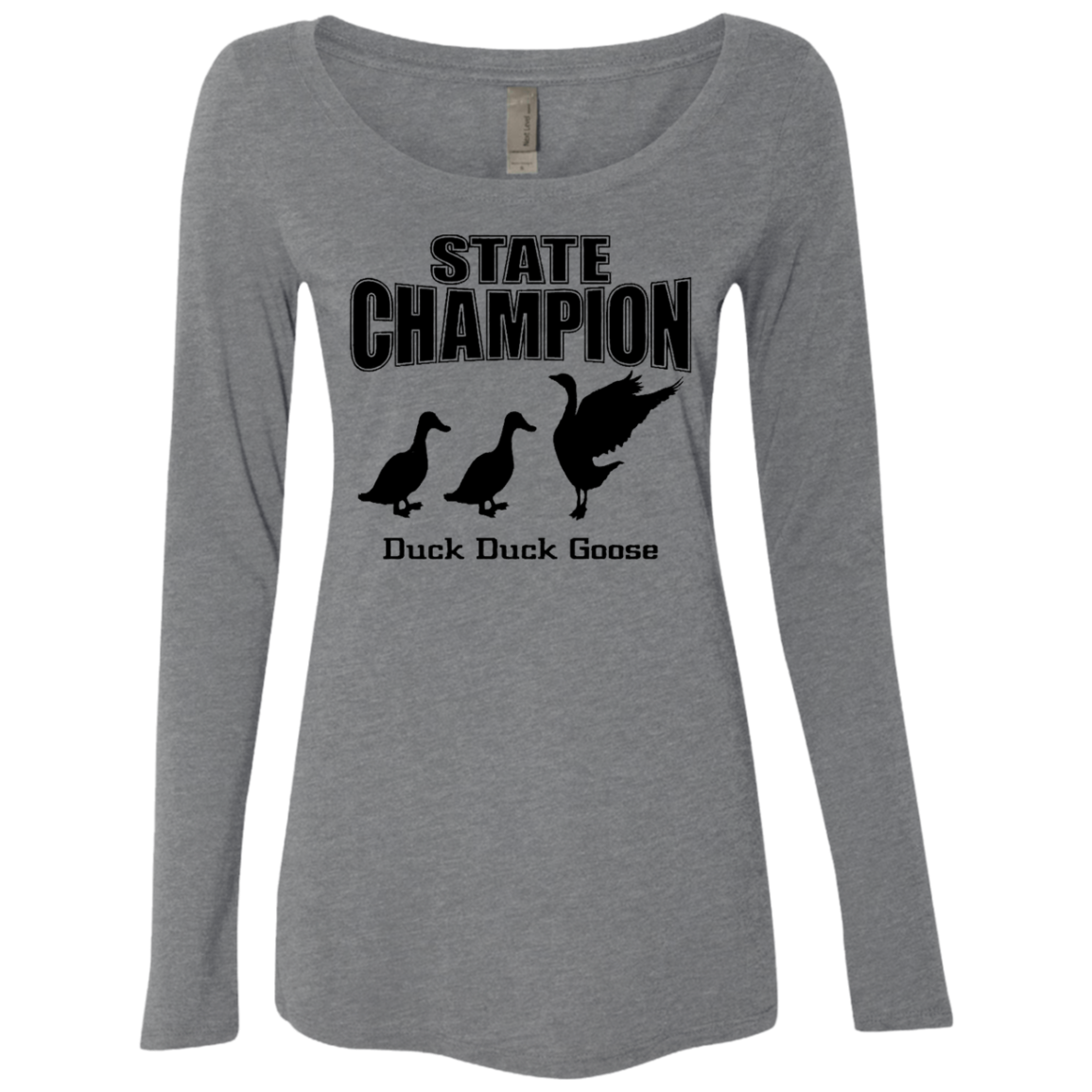 Duck Duck Goose State Champion Women's Long Sleeve Tee