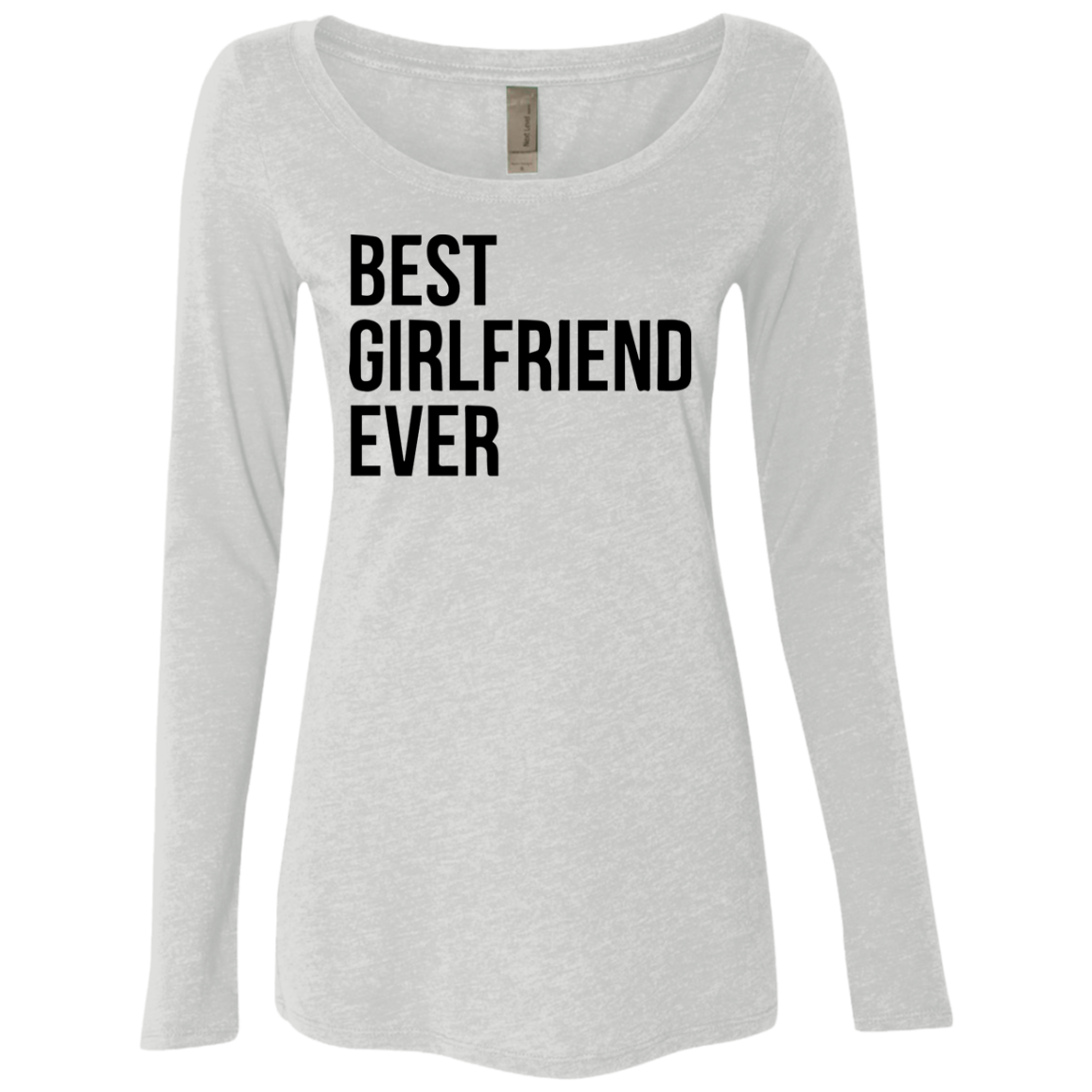 Best Girlfriend Ever Women's Long Sleeve Tee