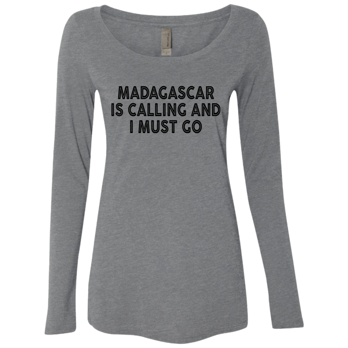 Madagascar Is Calling And I Must Go Women's Long Sleeve Tee