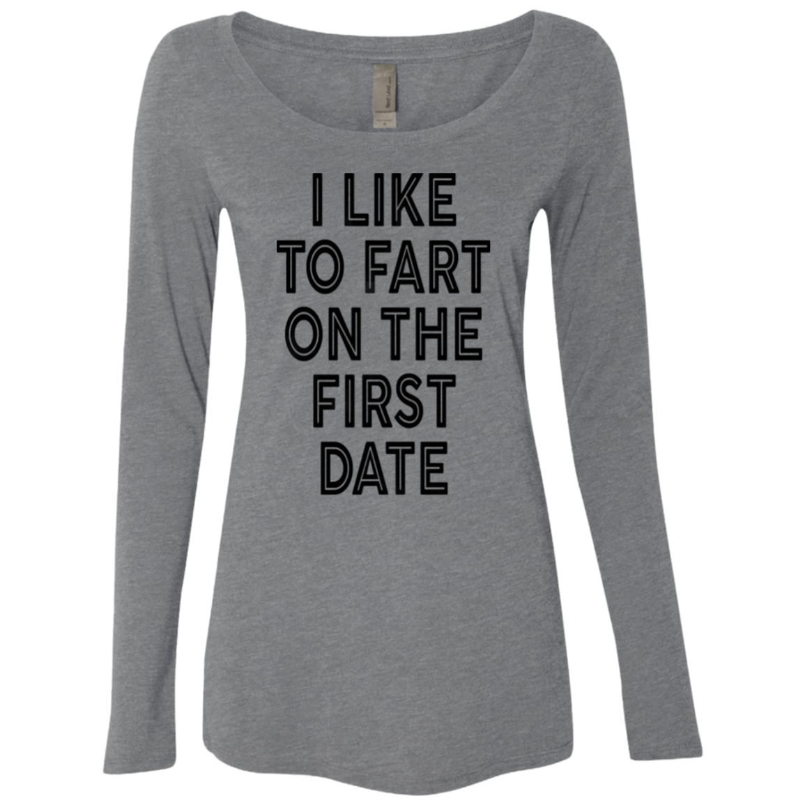 I Like To Fart On The First Date Women's Long Sleeve Tee