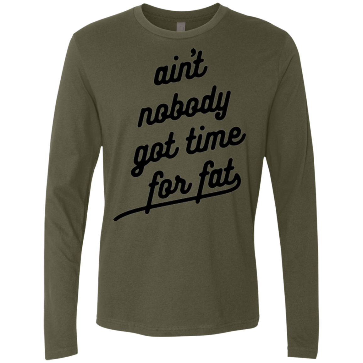 Ain't Nobody Got Time for Fat Men's Long Sleeve Tee - Trendy Tees