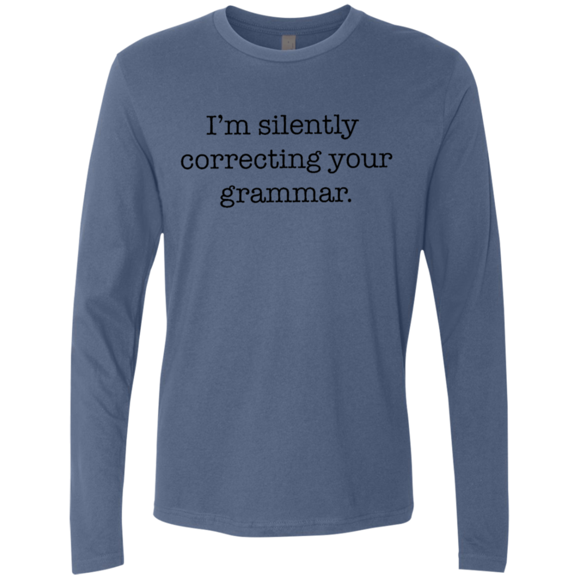 I'm Silently Correcting Your Grammar Men's Long Sleeve Tee