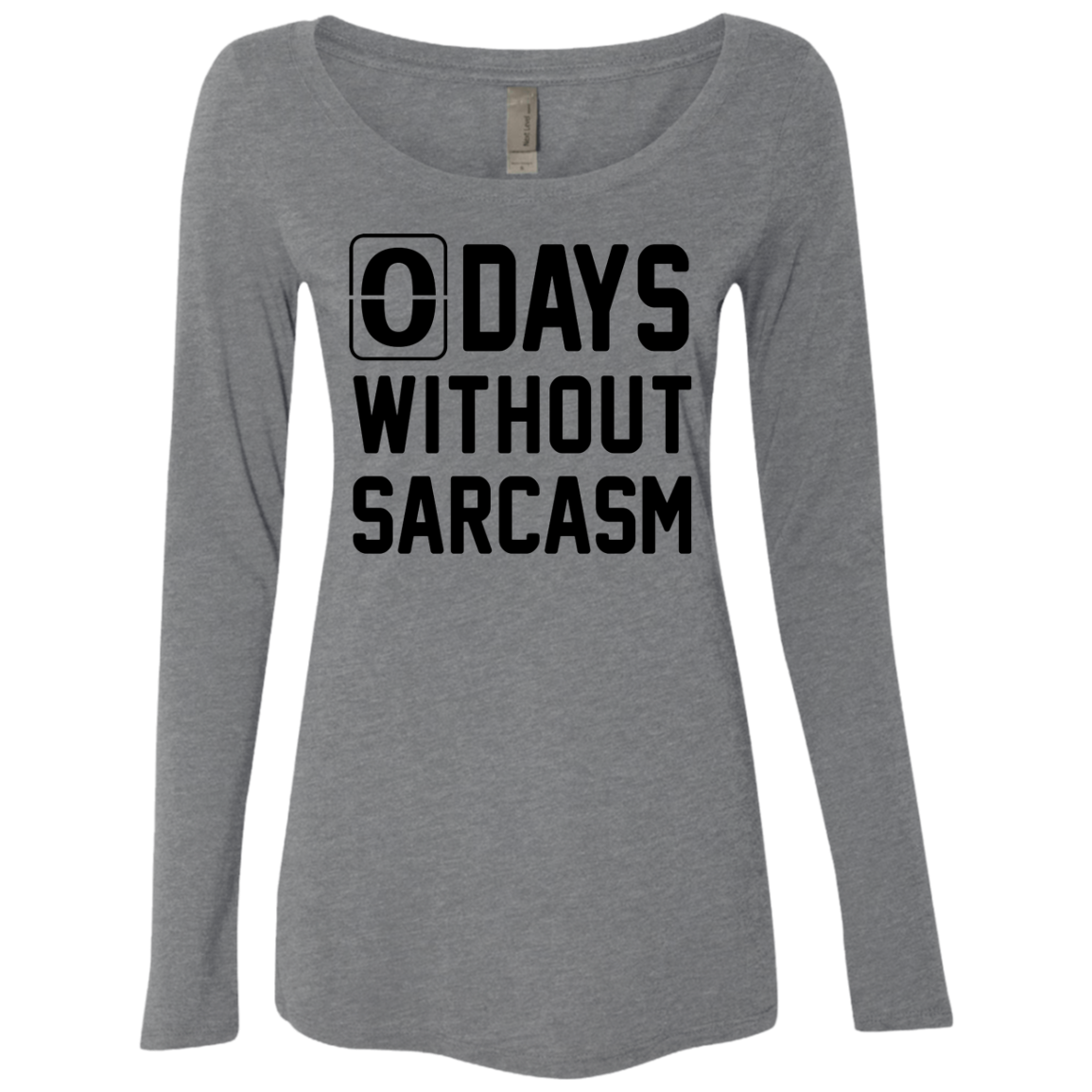 No Days without Sarcasm Women's Long Sleeve Tee
