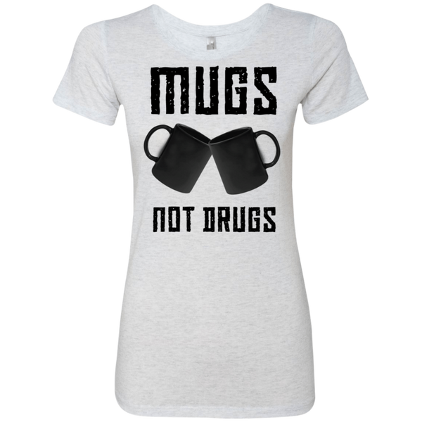 Mugs Not Drugs Women's Classic Tee