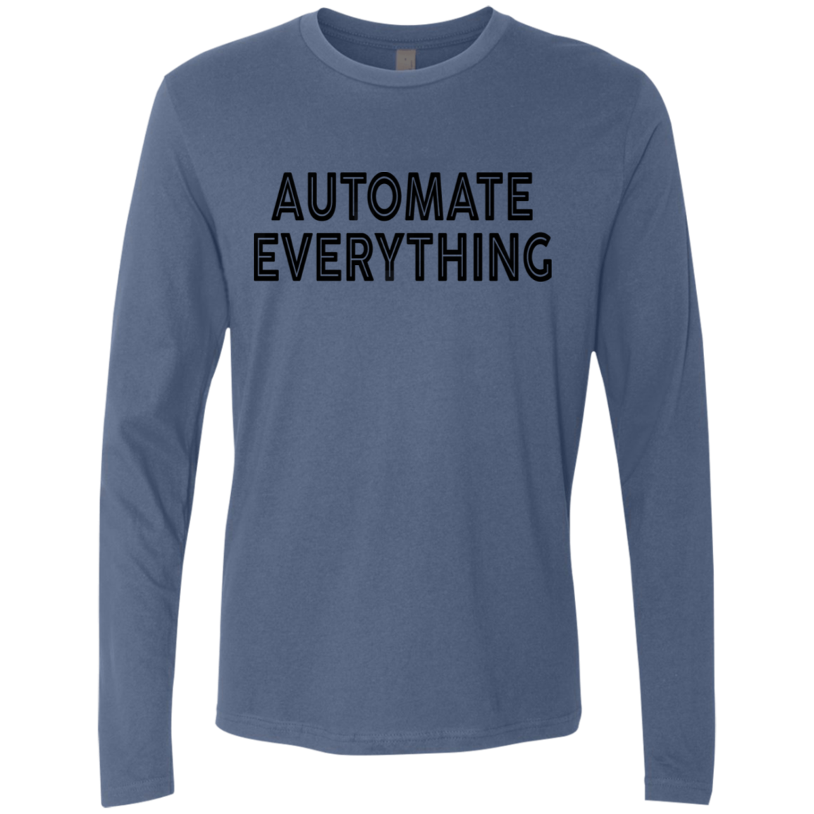 Automate Everything Men's Long Sleeve Tee