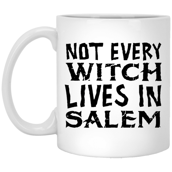 Not Every Witch Lives In Salem 11 oz. White Coffee Mug