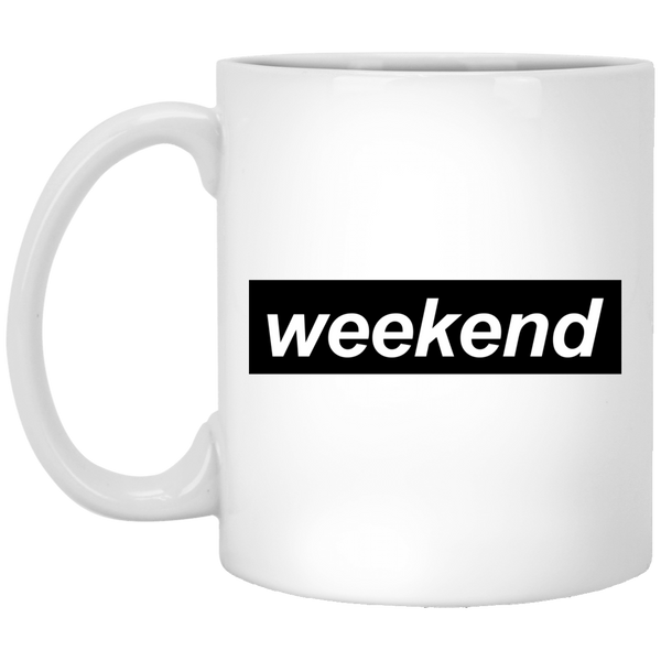 It's the Weekend 11 oz. White Coffee Mug