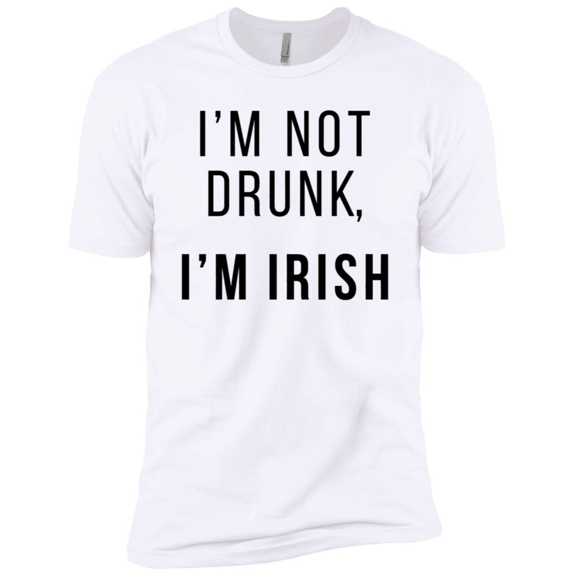 I'm Not Drunk I'm Irish Men's Classic Tee