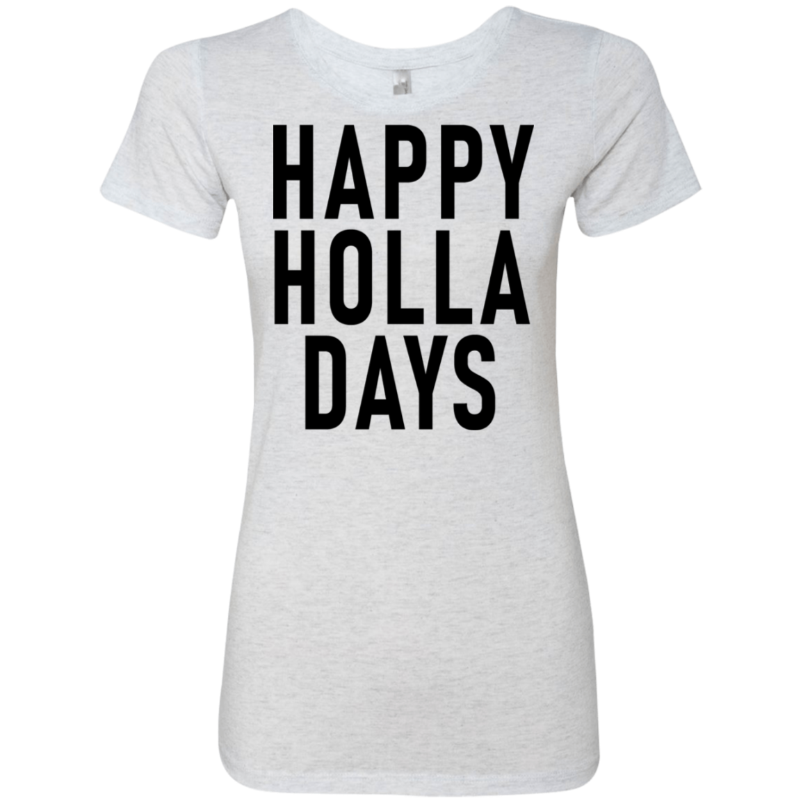 Happy Holla Days Women's Classic Tee