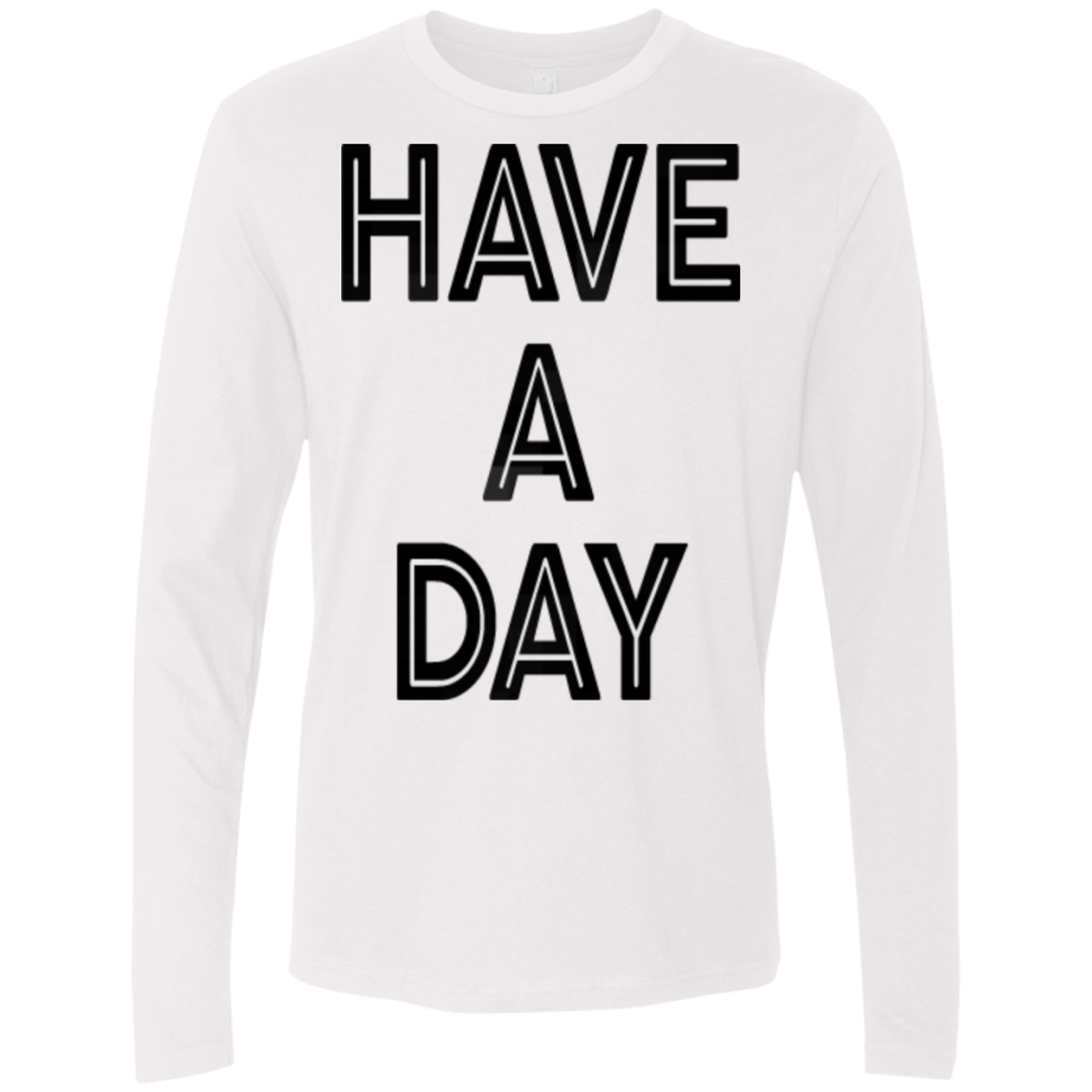Have A day Men's Long Sleeve Tee