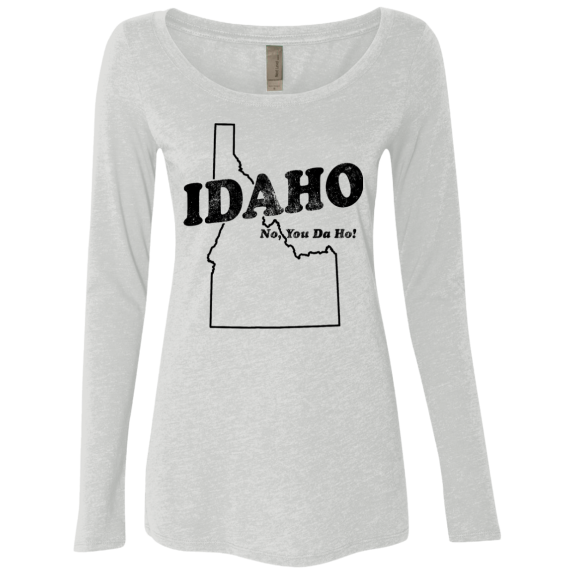 Idaho No You Da Ho Women's Long Sleeve Tee