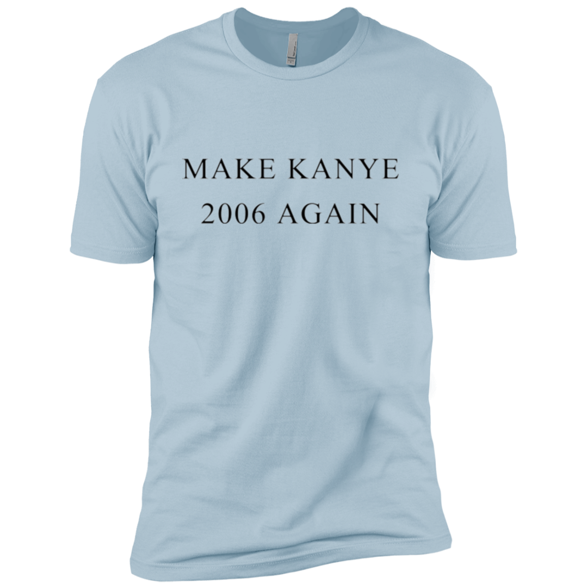 Make Kanye 2006 Again Men's Classic Tee