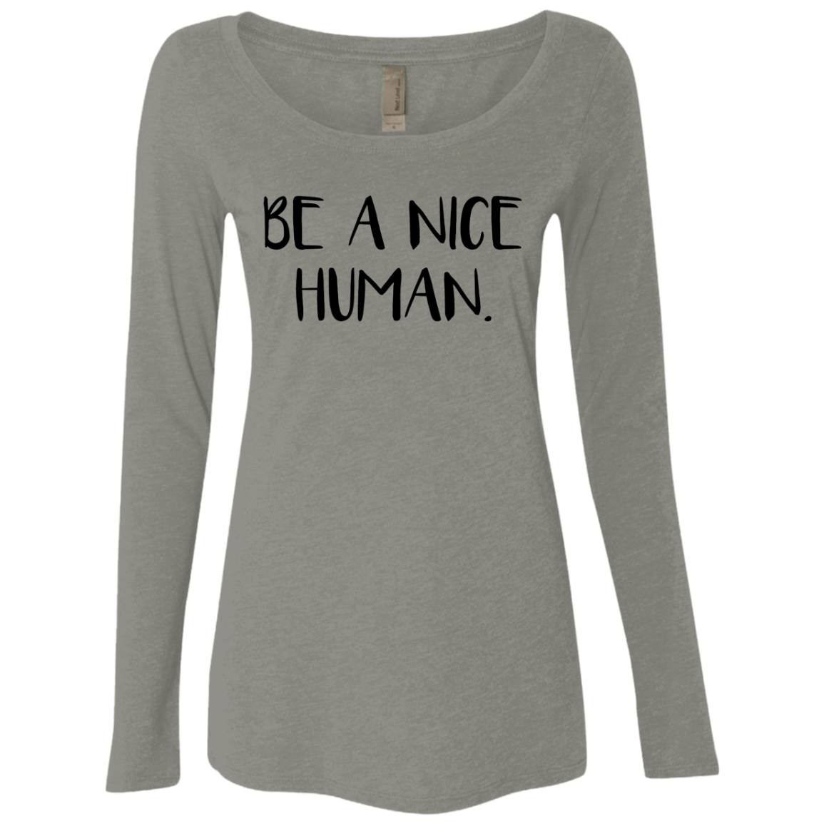 Be a Nice Human Women's Long Sleeve Tee - Trendy Tees