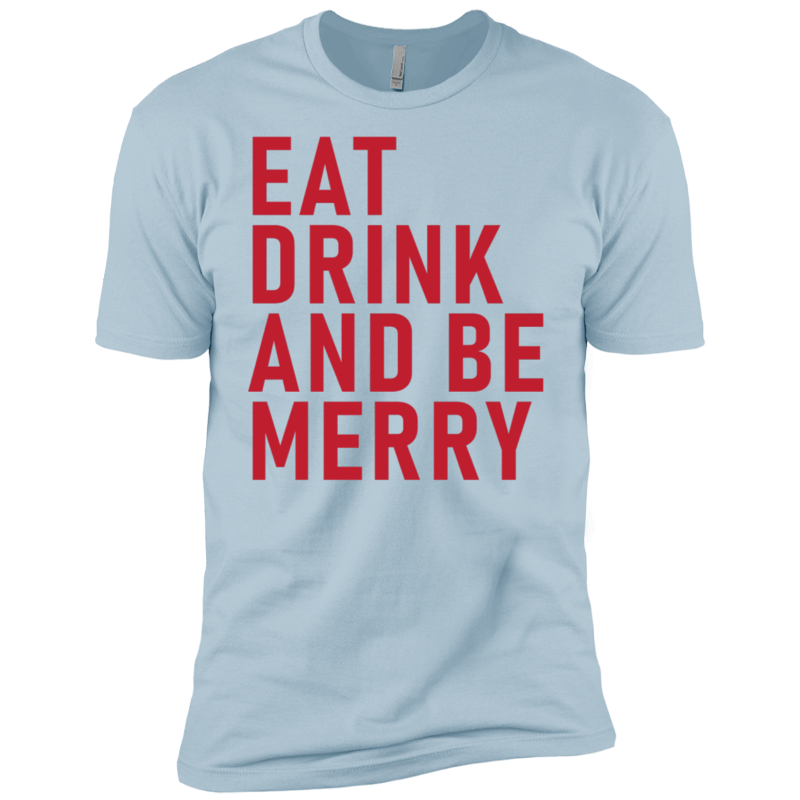 Eat Drink And Be Merry Men's Classic Tee