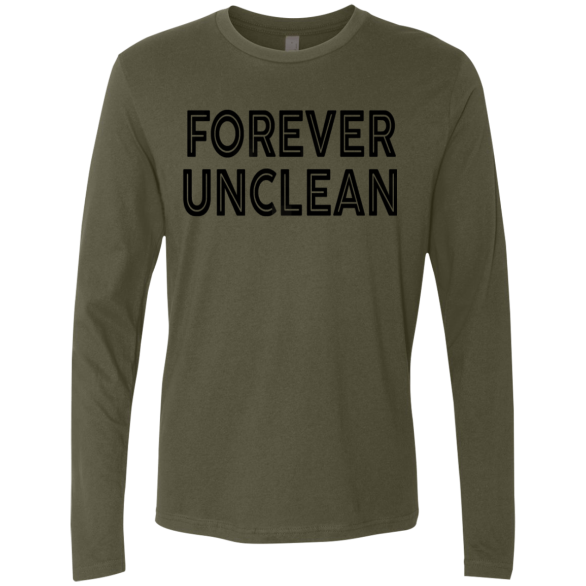 Forever Unclean Men's Long Sleeve Tee
