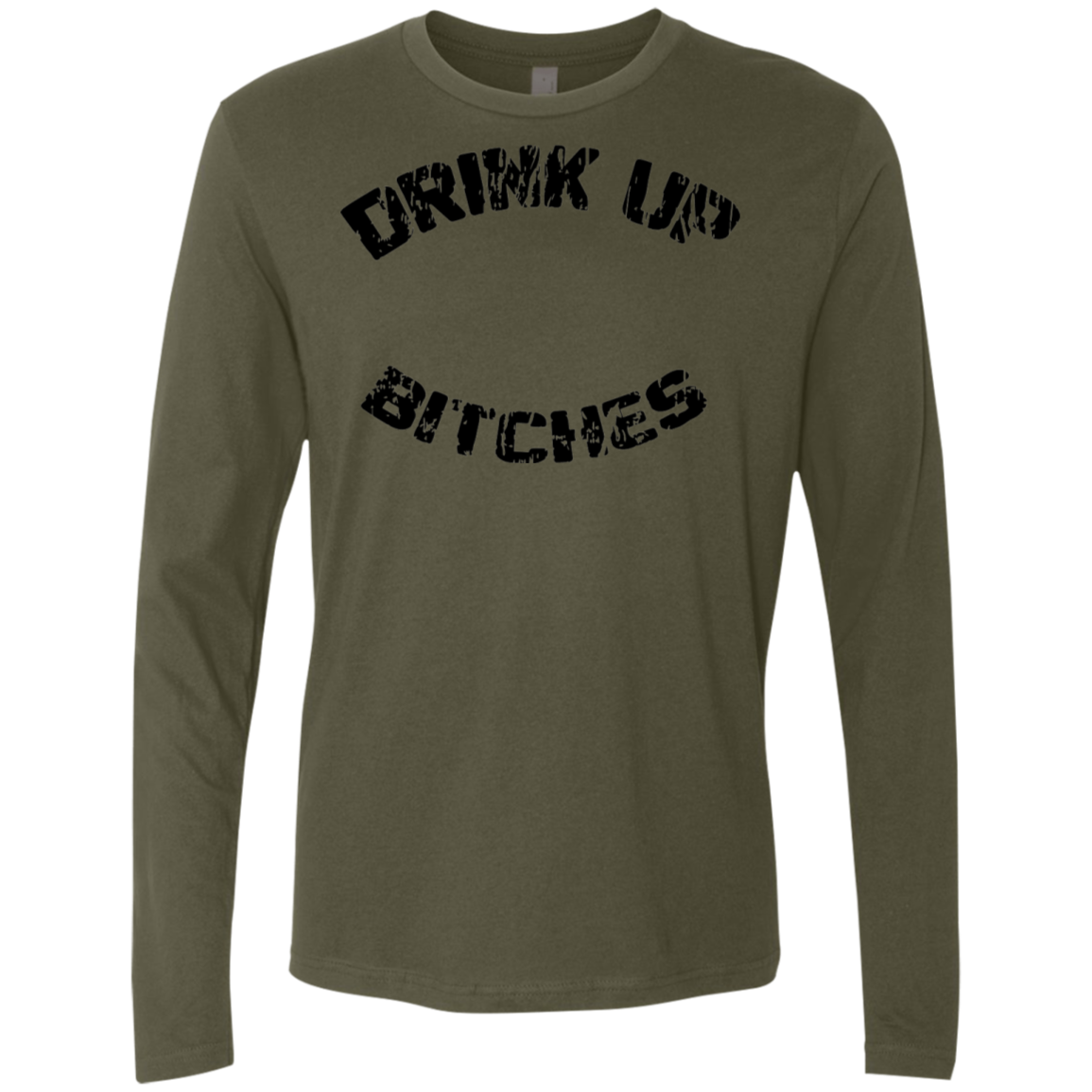 Drink Up Bitches Men's Long Sleeve Tee