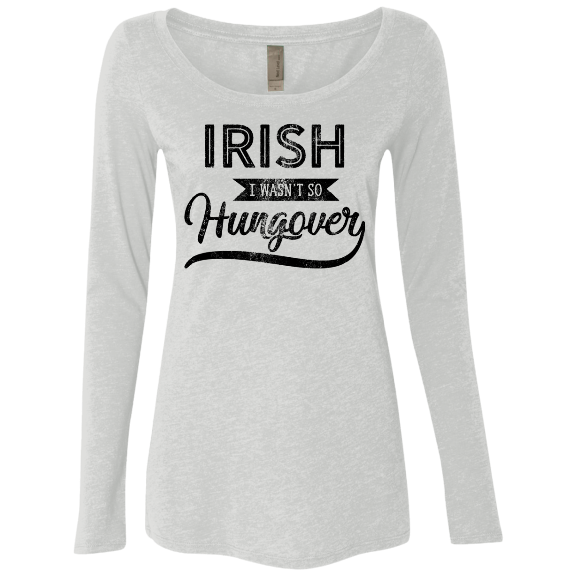 Irish I Wasn't So Hungover Women's Long Sleeve Tee