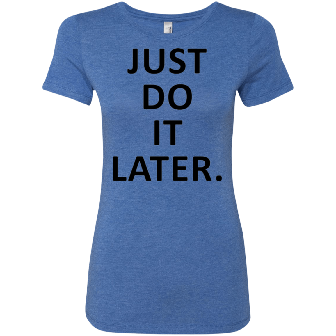 Just Do it Later Women's Classic Tee - Trendy Tees