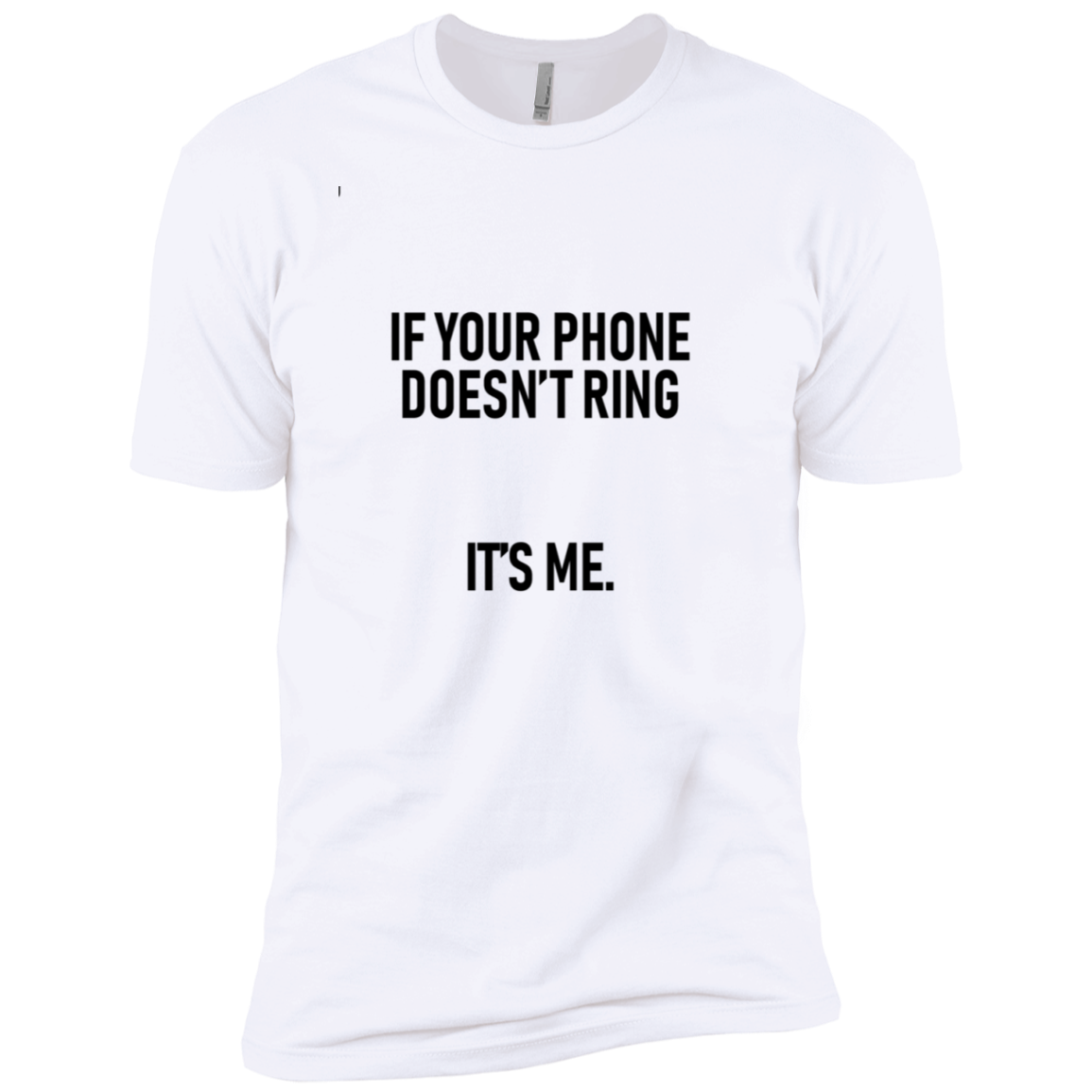 If Your Phone Doesn't Ring It's Me Men's Classic Tee