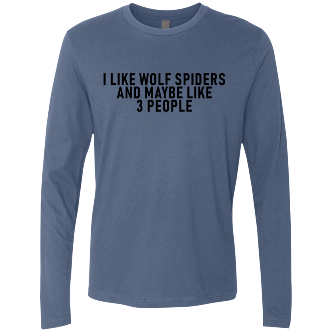 I Like Wolf Spiders And Maybe Like 3 People Men's Long Sleeve Tee