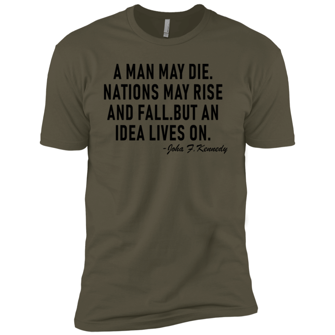 A Man May Die. Nations May Rise And Fall, But An Idea Lives On Men's Classic Tee