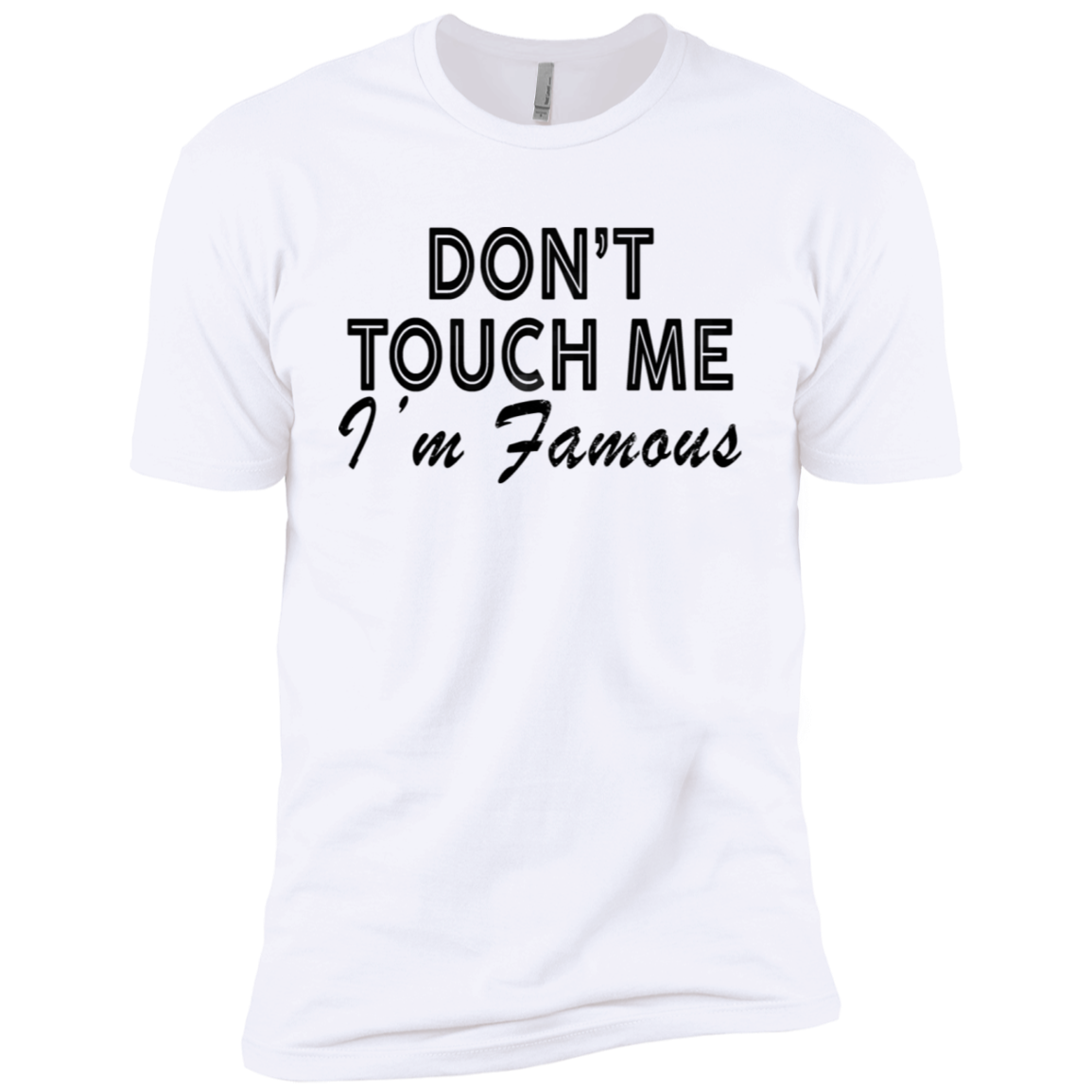Don't Touch Me I'm Famous Men's Classic Tee
