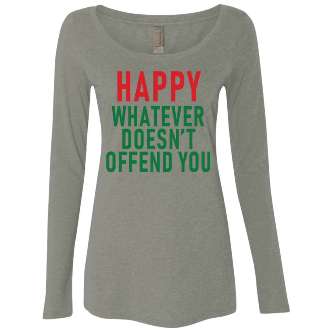 Happy Whatever Doesn't Offend You Women's Long Sleeve Tee