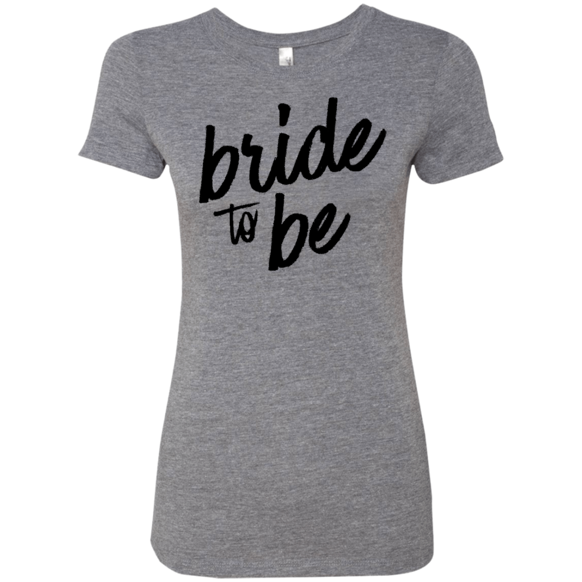 Bride to Be Women's Classic Tee - Trendy Tees