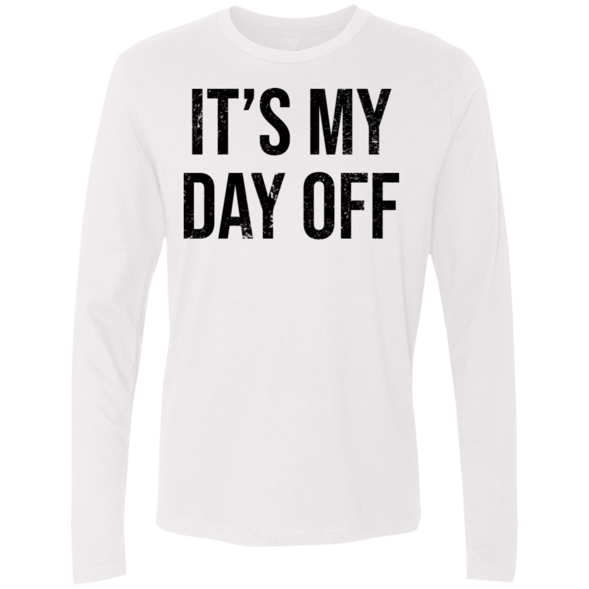It's My Day Off Men's Long Sleeve Tee