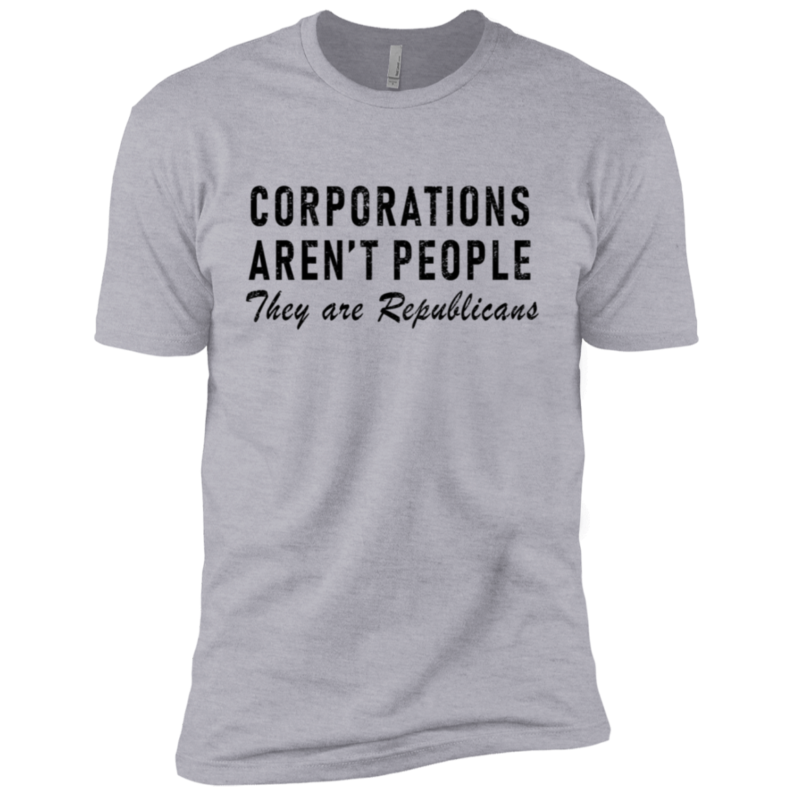 Corporations Aren't People They Are Republicans Men's Classic Tee
