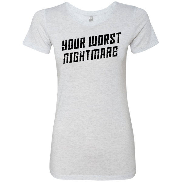 Your Worst Nightmare Women's Classic Tee