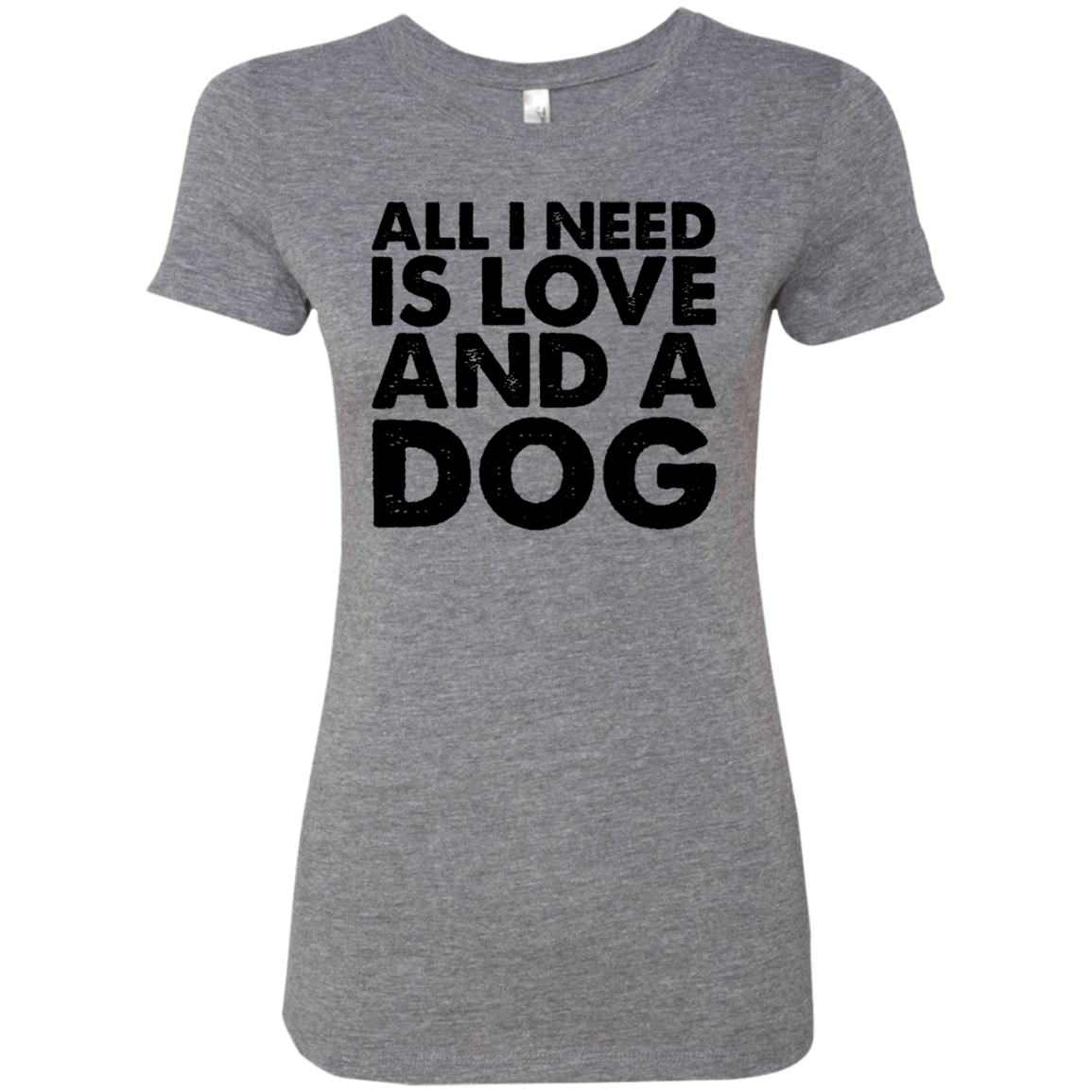 All I Need is Love and a Dog Women's Classic Tee - Trendy Tees