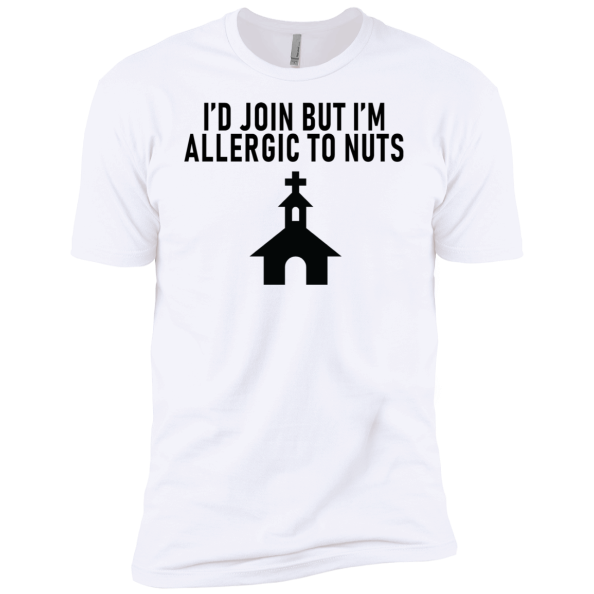 I'd Join But I'm Allergic To Nuts Men's Classic Tee