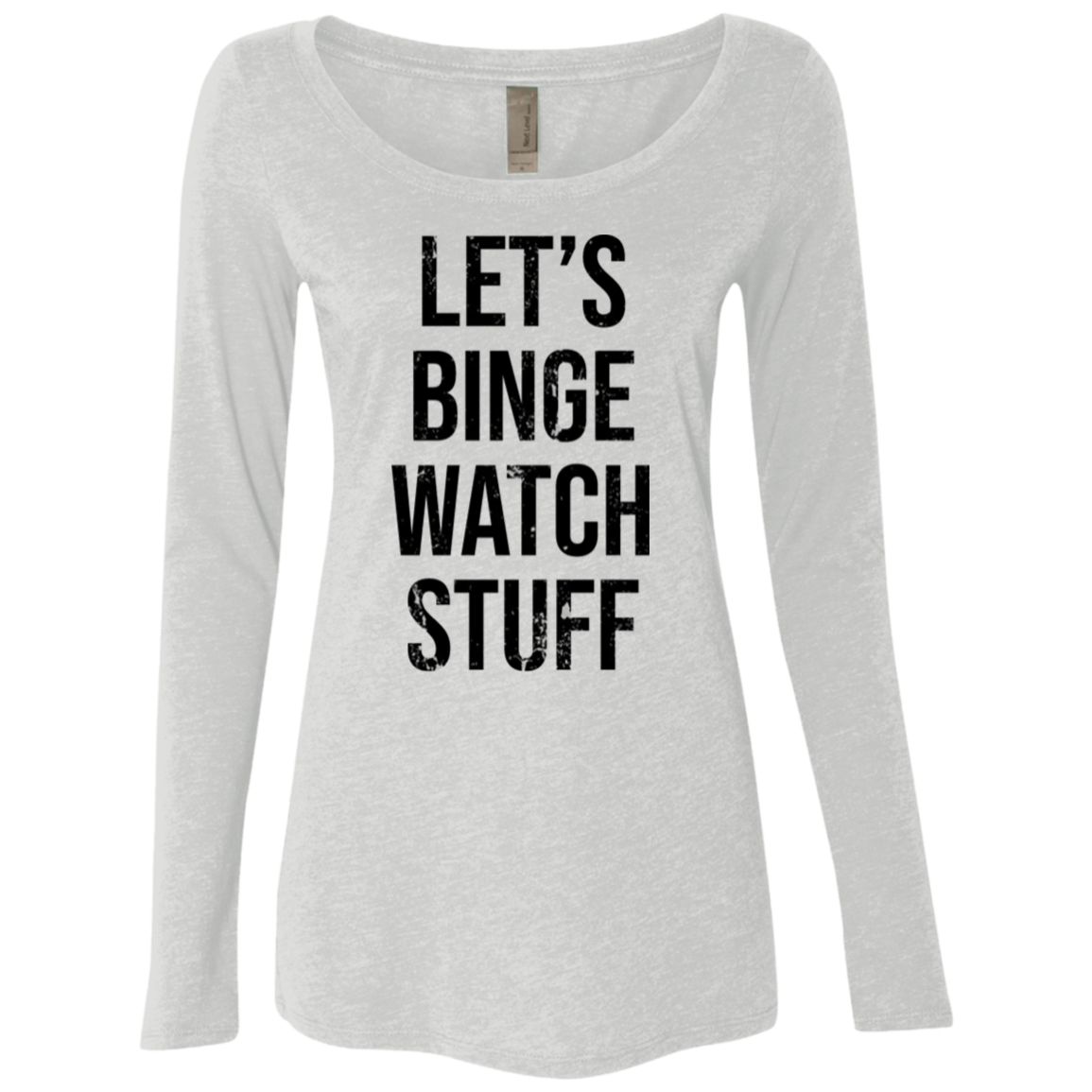 Let's Being Watch Stuff Women's Long Sleeve Tee