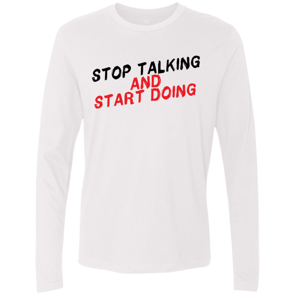 Stop Talking And Start Doing Men's Long Sleeve Tee