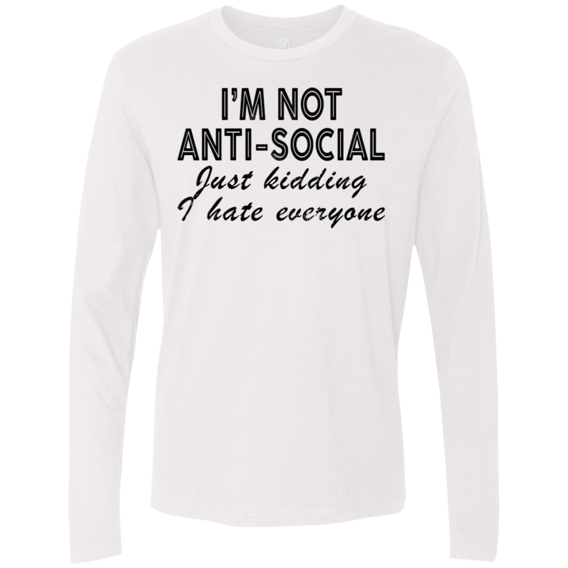 I'm Anti-social Men's Long Sleeve Tee