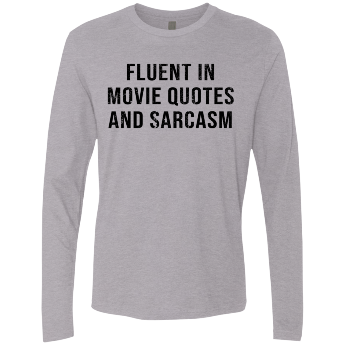 Fluent In Movie Quotes And Sarcasm Men's Long Sleeve Tee