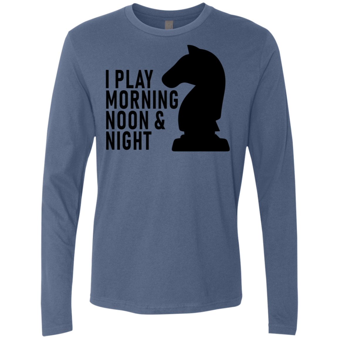 I Play Morning Noon And Night Men's Long Sleeve Tee